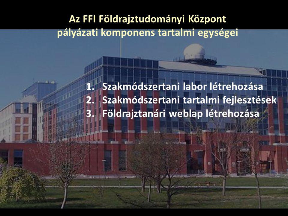 Az FFI Földrajztudományi Központ pályázati komponens tartalmi egységei
