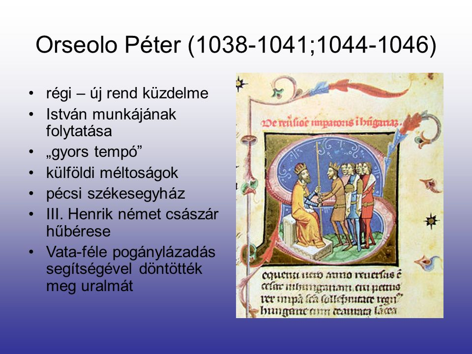 Orseolo Péter (1038-1041;1044-1046) régi – új rend küzdelme