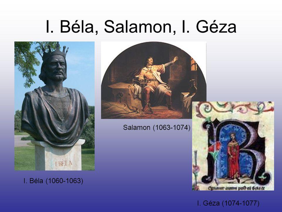 I. Béla, Salamon, I. Géza Salamon (1063-1074) I. Béla (1060-1063)