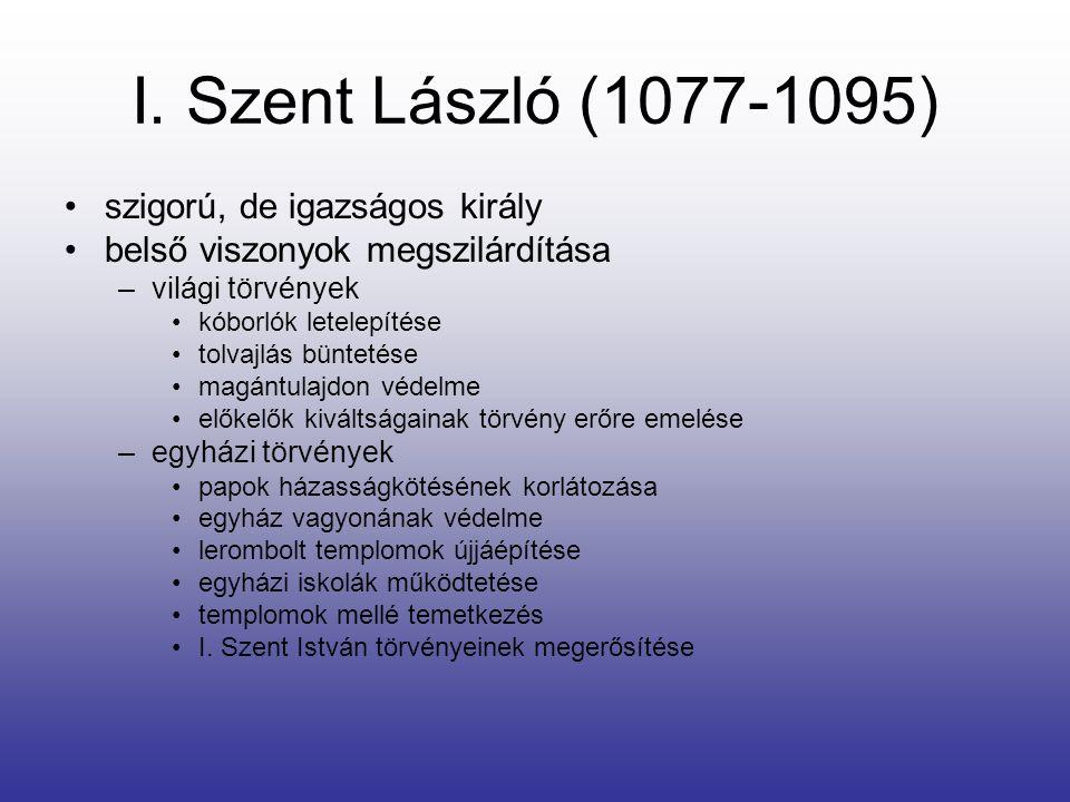 I. Szent László (1077-1095) szigorú, de igazságos király