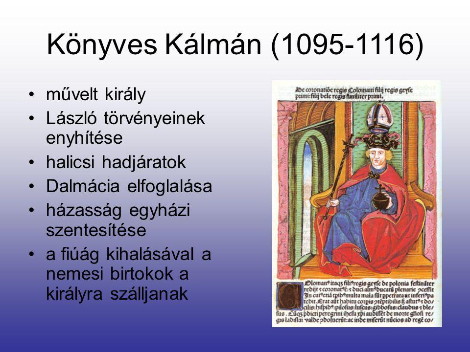 Könyves Kálmán (1095-1116) művelt király László törvényeinek enyhítése