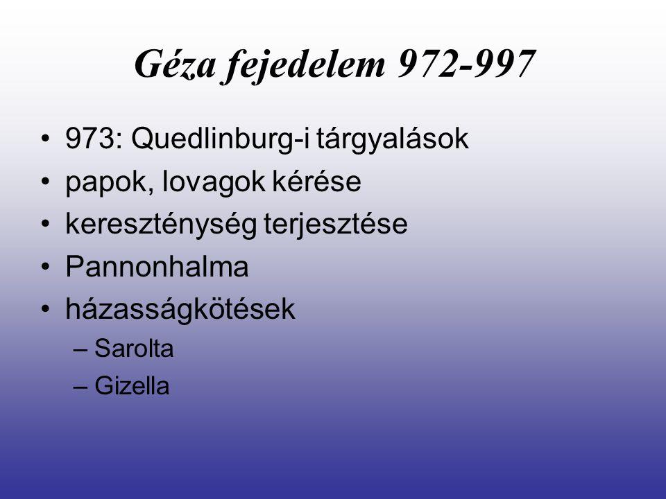 Géza fejedelem 972-997 973: Quedlinburg-i tárgyalások