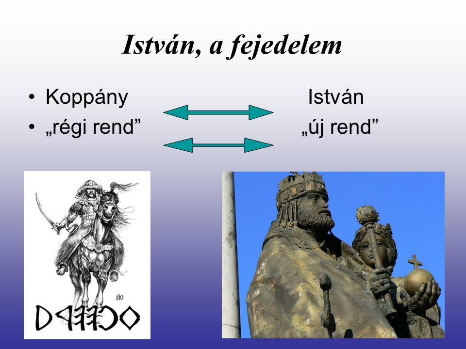 """István, a fejedelem Koppány István """"régi rend """"új rend"""