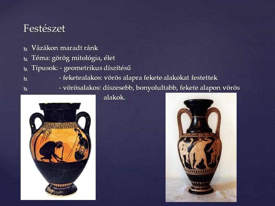 Festészet Vázákon maradt ránk Téma: görög mitológia, élet