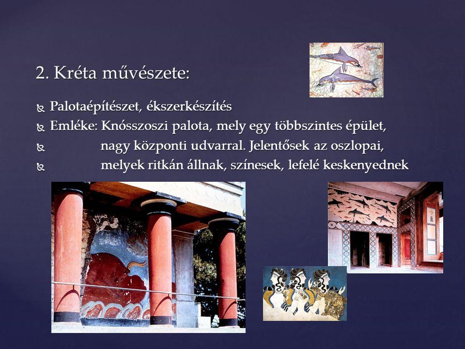 2. Kréta művészete: Palotaépítészet, ékszerkészítés