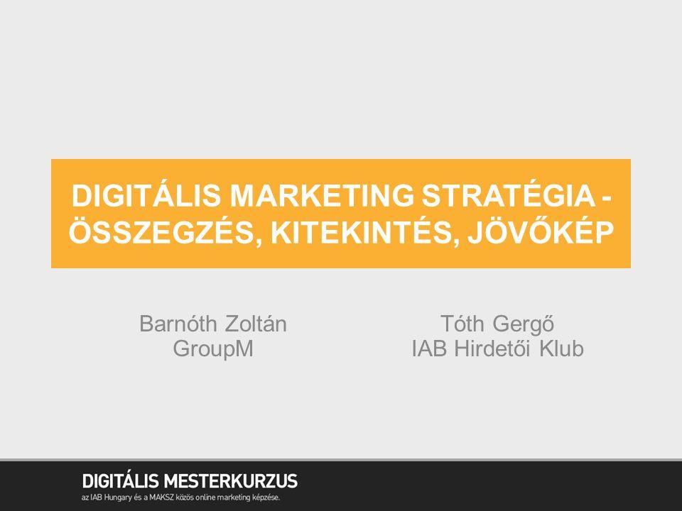 Digitális marketing stratégia - összegzés, kitekintés, jövőkép