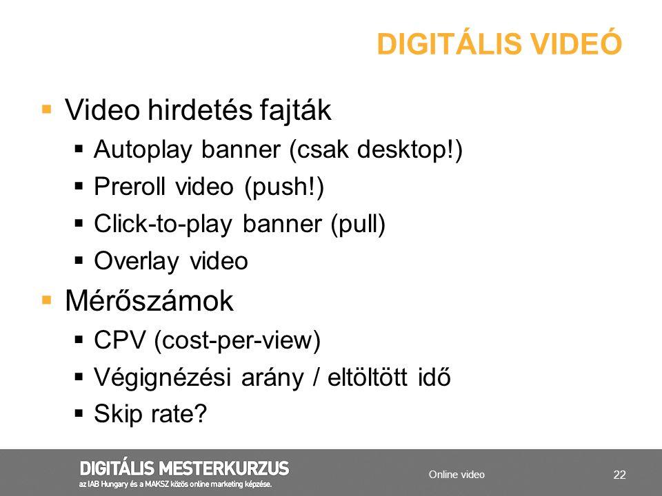 Digitális videó Video hirdetés fajták Mérőszámok