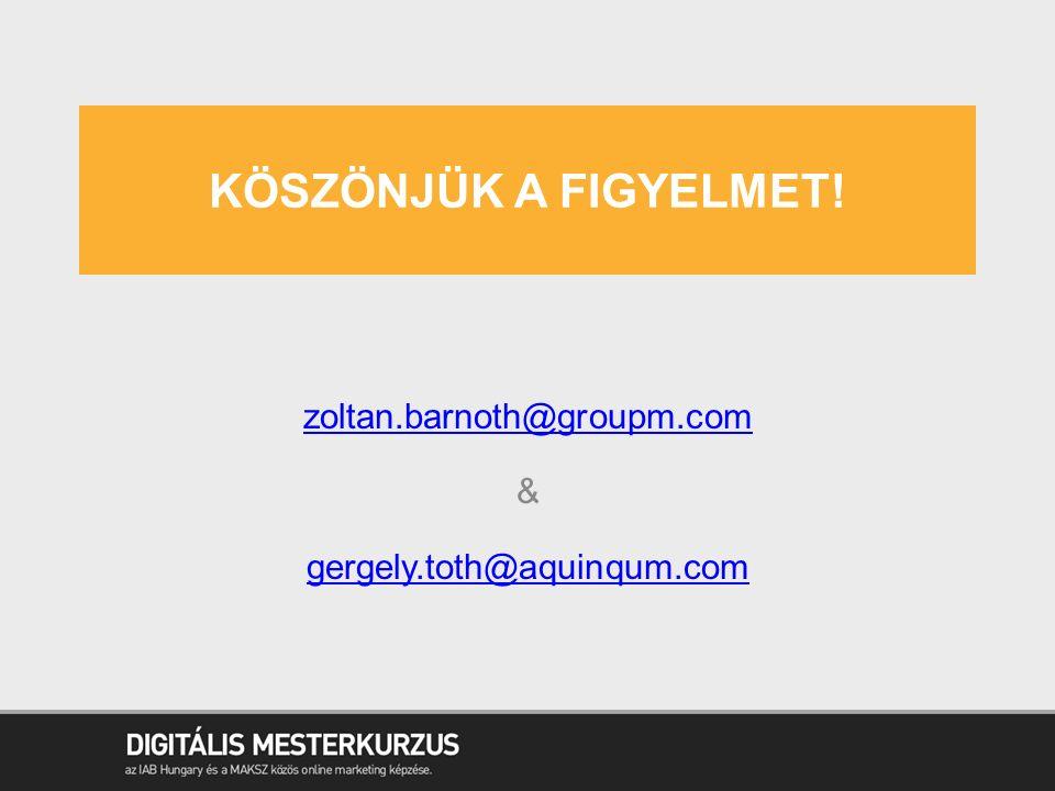 zoltan.barnoth@groupm.com & gergely.toth@aquinqum.com