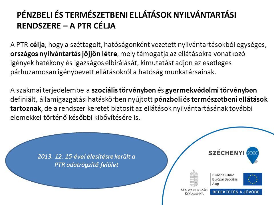 2013. 12. 15-ével élesítésre került a PTR adatrögzítő felület