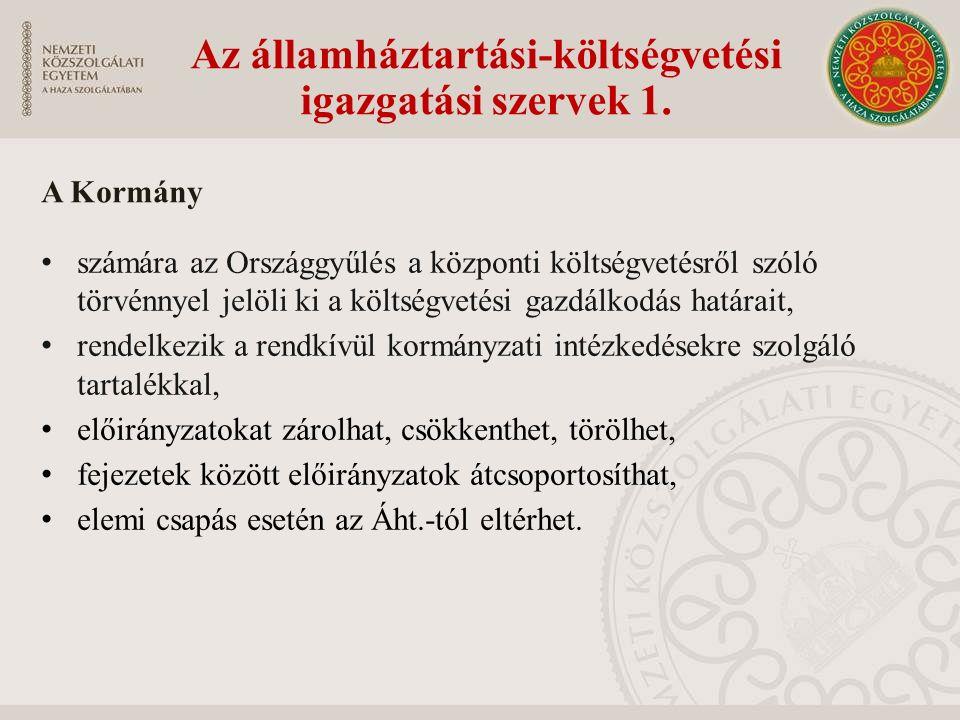 Az államháztartási-költségvetési igazgatási szervek 1.