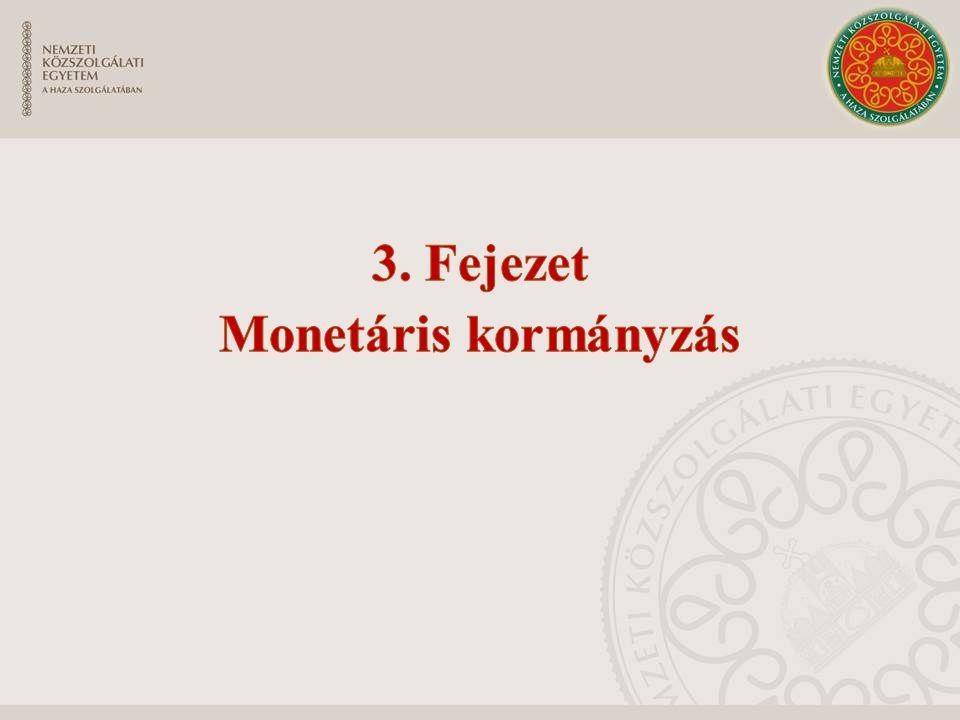 3. Fejezet Monetáris kormányzás