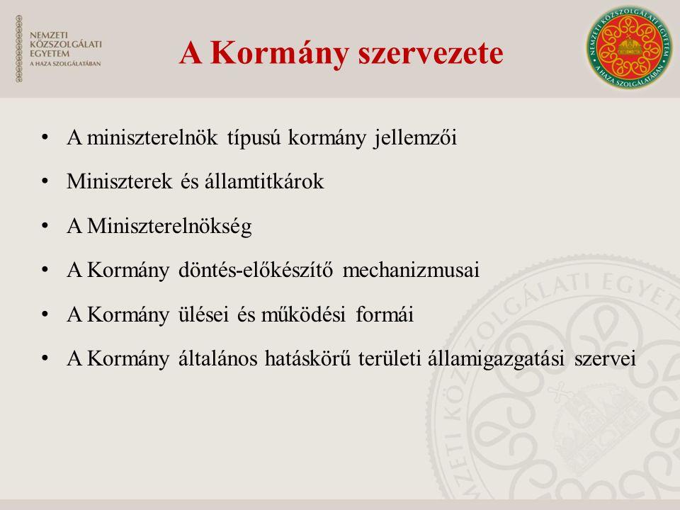 A Kormány szervezete A miniszterelnök típusú kormány jellemzői