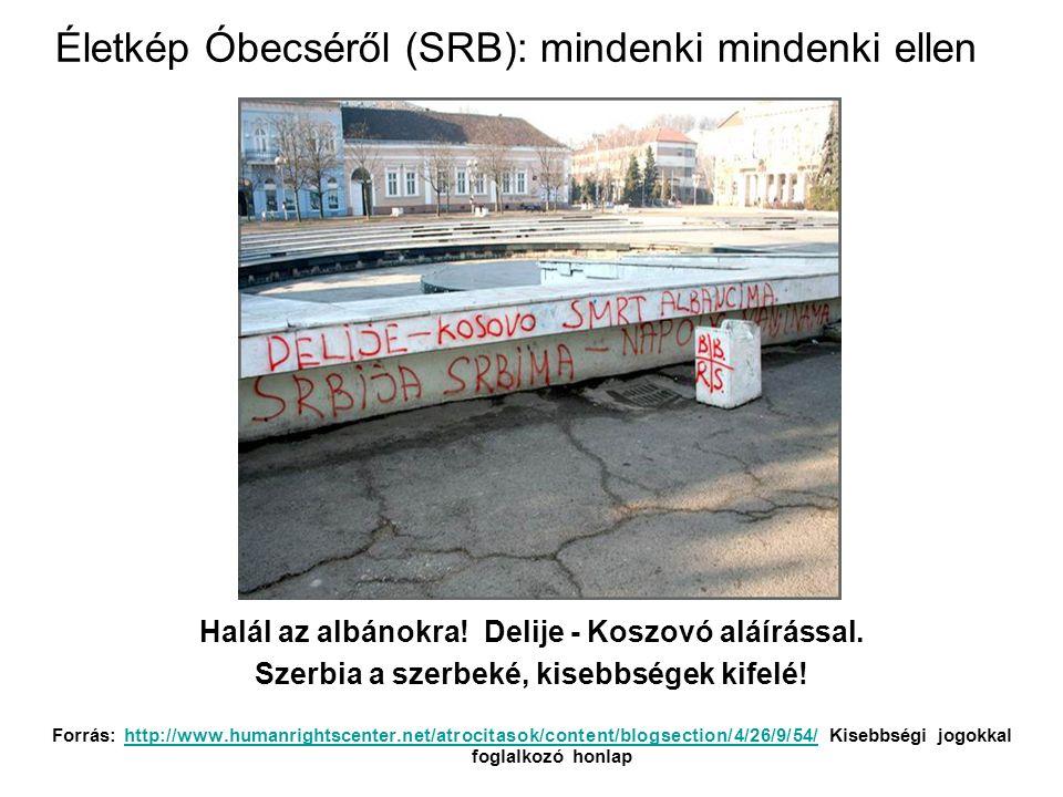 Életkép Óbecséről (SRB): mindenki mindenki ellen