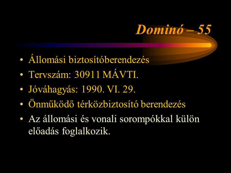 Dominó – 55 Állomási biztosítóberendezés Tervszám: 30911 MÁVTI.