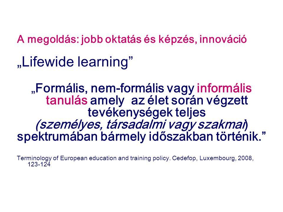 A megoldás: jobb oktatás és képzés, innováció