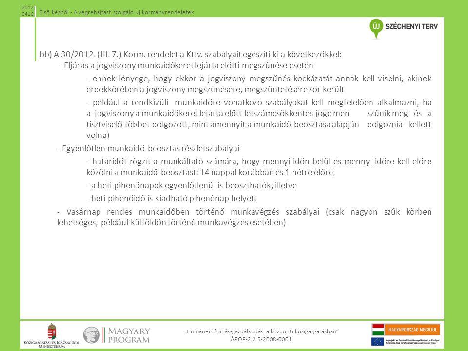 bb) A 30/2012. (III. 7. ) Korm. rendelet a Kttv