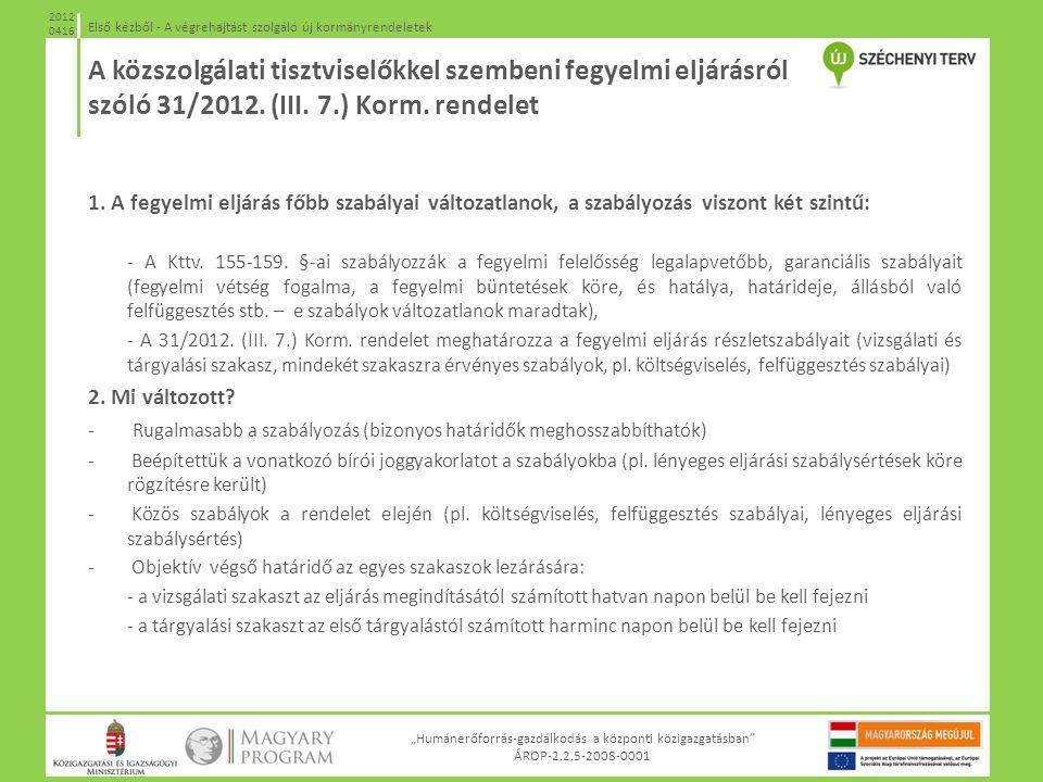 A közszolgálati tisztviselőkkel szembeni fegyelmi eljárásról szóló 31/2012. (III. 7.) Korm. rendelet