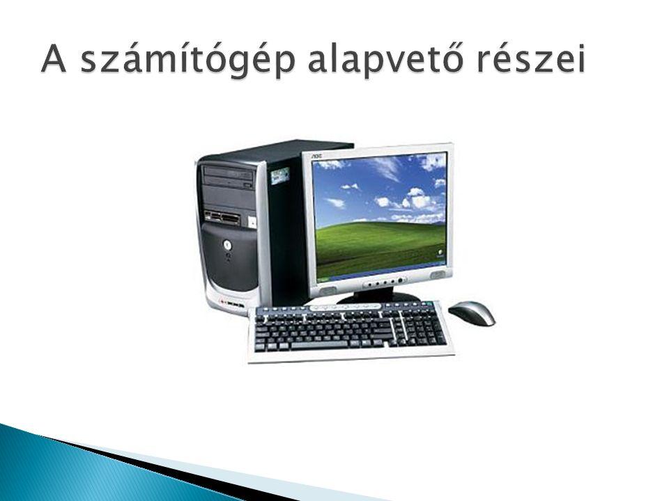 A számítógép alapvető részei