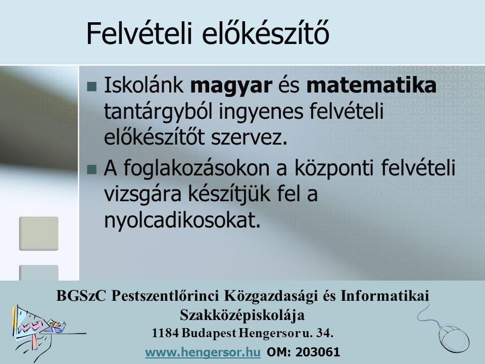 Felvételi előkészítő Iskolánk magyar és matematika tantárgyból ingyenes felvételi előkészítőt szervez.