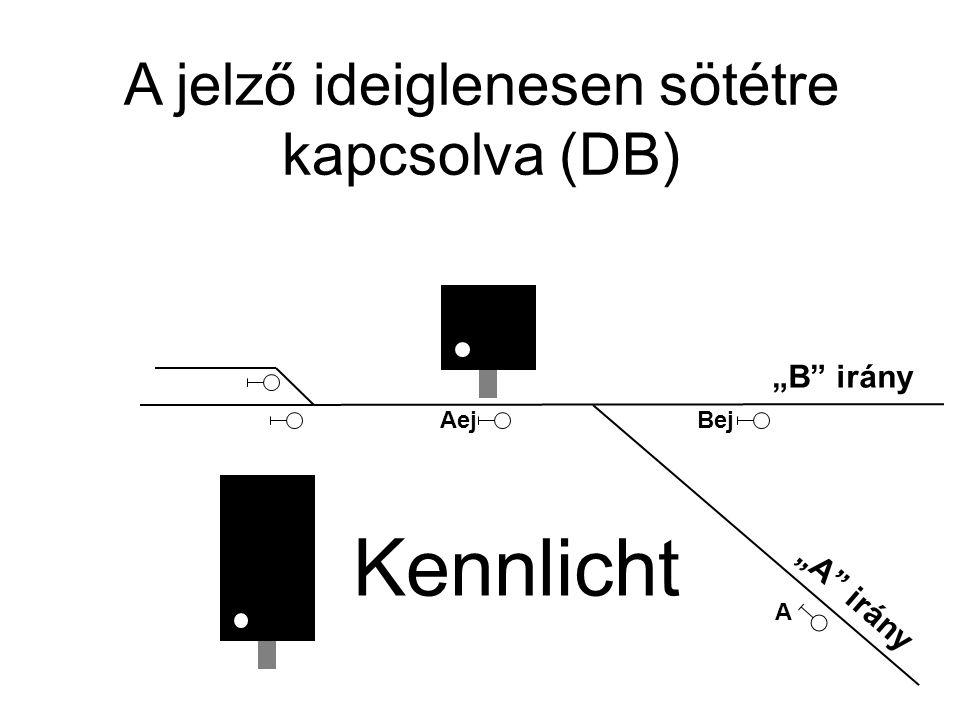 A jelző ideiglenesen sötétre kapcsolva (DB)