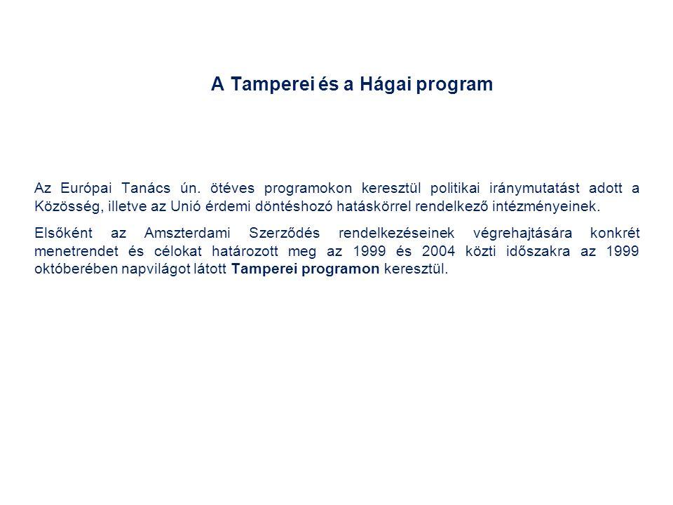 A Tamperei program A bel- és igazságügyek prioritássá váltak