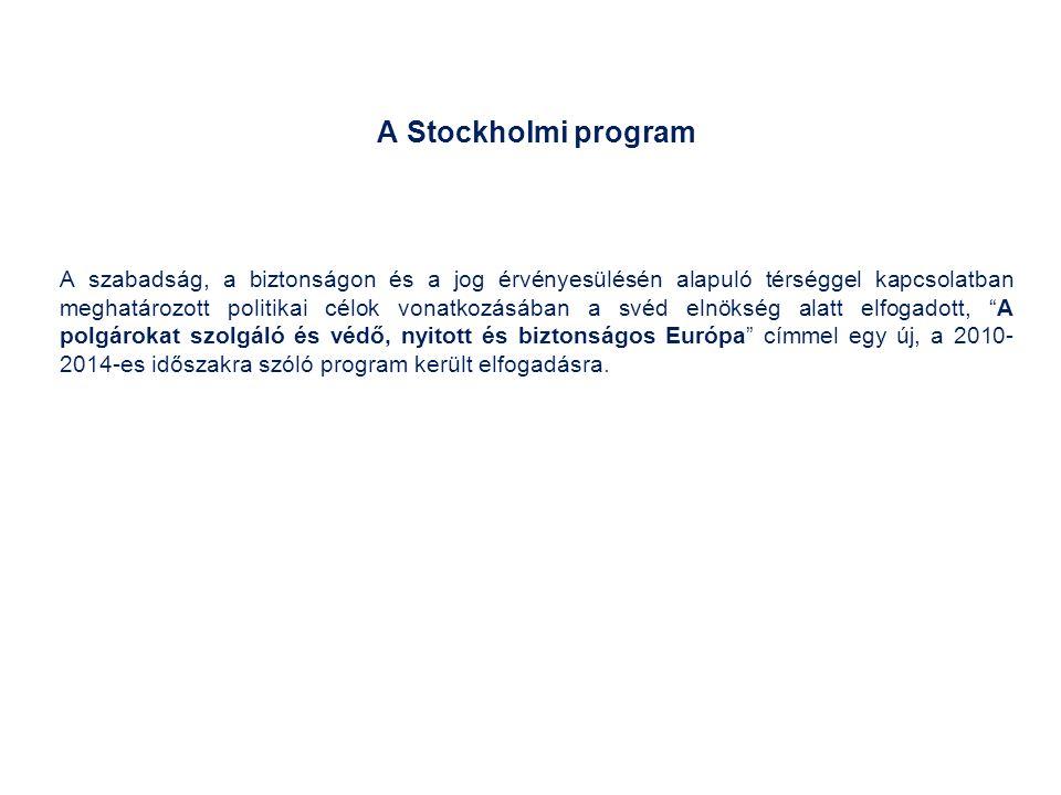A Stockholmi program A Program értelmében