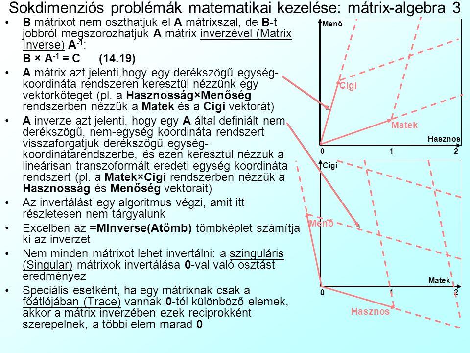 Sokdimenziós problémák matematikai kezelése: mátrix-algebra 3