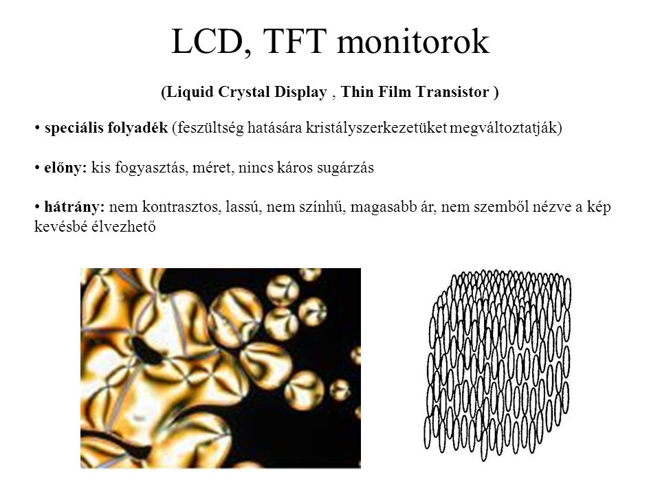LCD, TFT monitorok (Liquid Crystal Display , Thin Film Transistor )