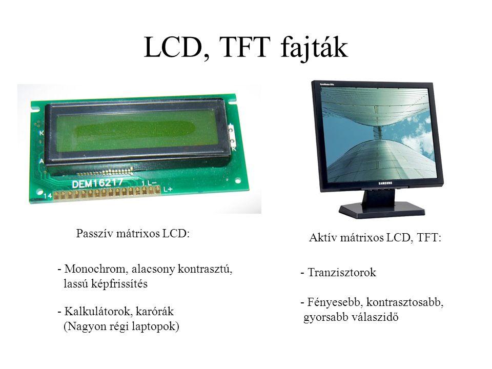 LCD, TFT fajták Passzív mátrixos LCD: Aktív mátrixos LCD, TFT: