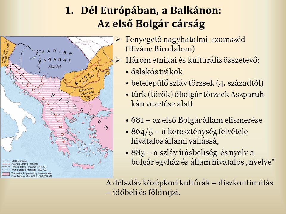 Dél Európában, a Balkánon: Az első Bolgár cárság