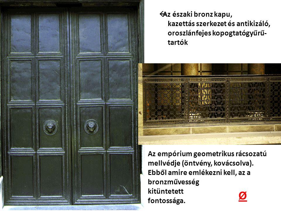 Ø Az északi bronz kapu, kazettás szerkezet és antikizáló,