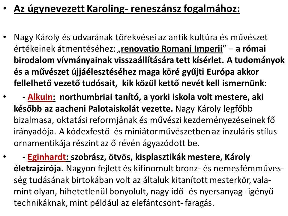 Az úgynevezett Karoling- reneszánsz fogalmához: