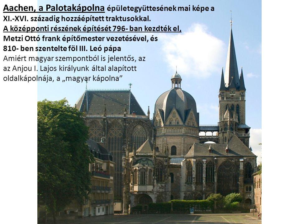 Aachen, a Palotakápolna épületegyüttesének mai képe a XI. -XVI