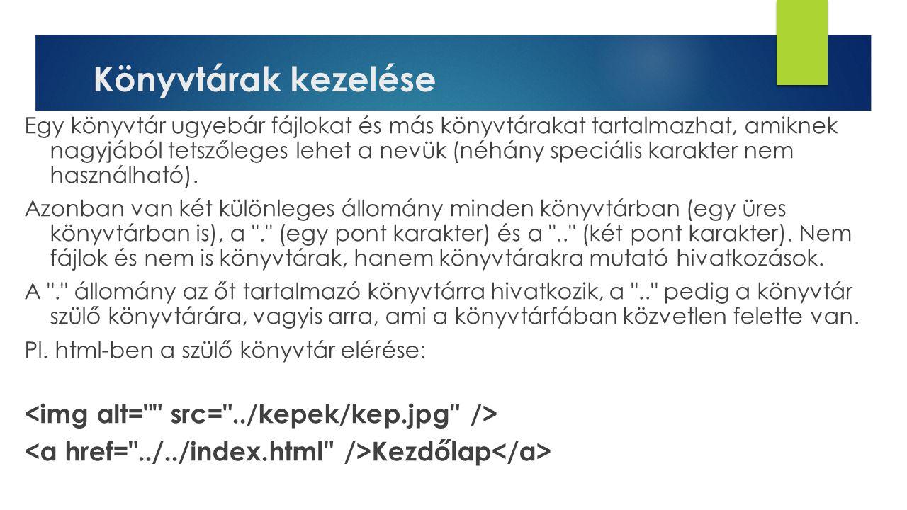 Könyvtárak kezelése <img alt= src= ../kepek/kep.jpg />