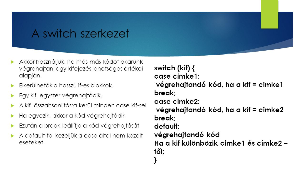 A switch szerkezet switch (kif) { case cimke1: