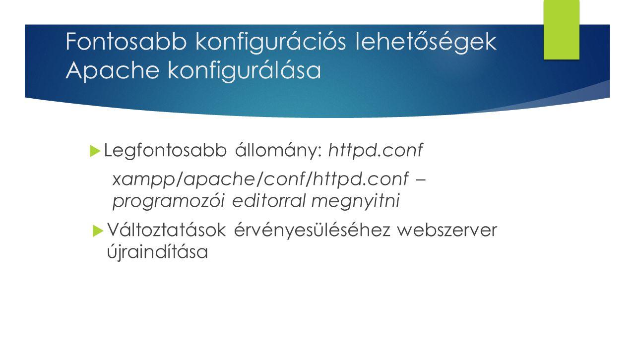 Fontosabb konfigurációs lehetőségek Apache konfigurálása