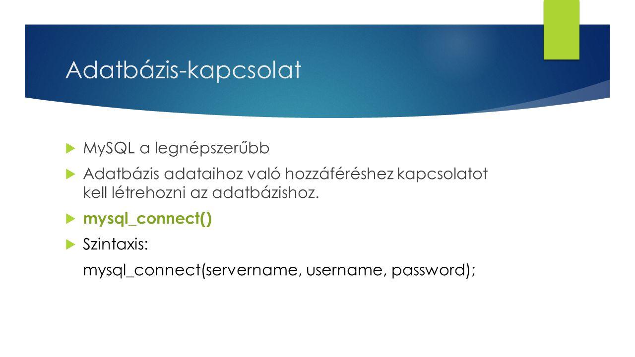 Adatbázis-kapcsolat MySQL a legnépszerűbb
