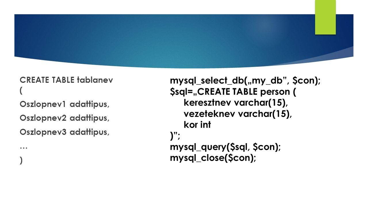 "mysql_select_db(""my_db , $con); $sql=""CREATE TABLE person ("