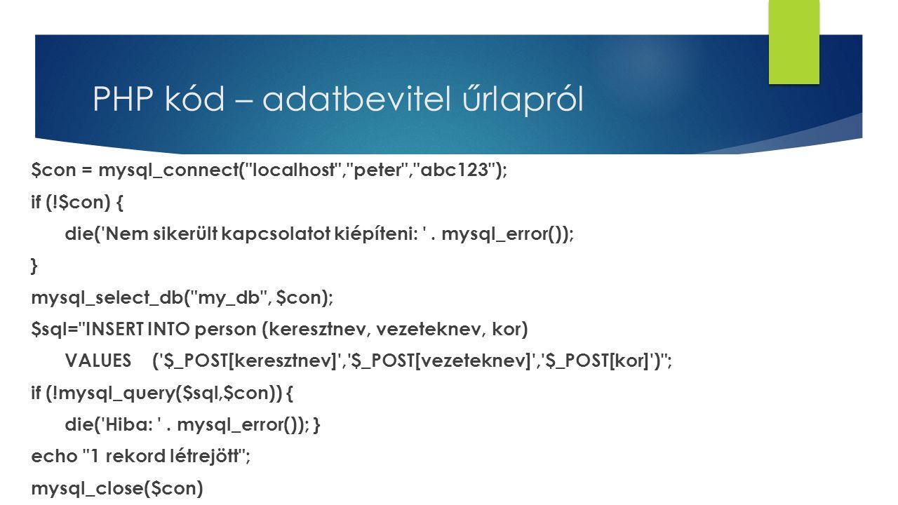 PHP kód – adatbevitel űrlapról