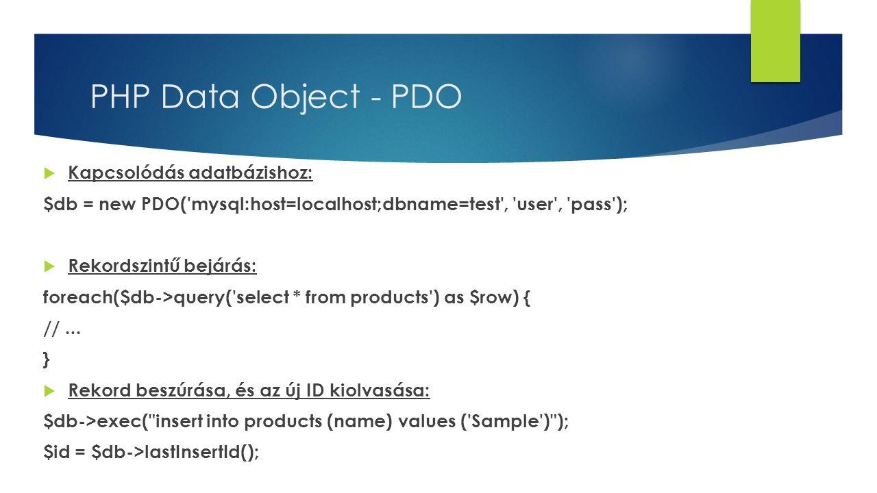 PHP Data Object - PDO Kapcsolódás adatbázishoz:
