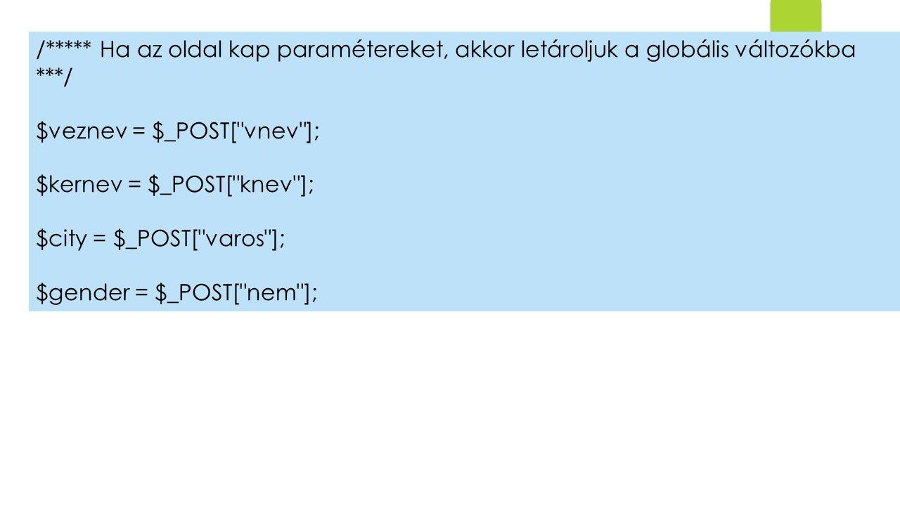 /***** Ha az oldal kap paramétereket, akkor letároljuk a globális változókba ***/
