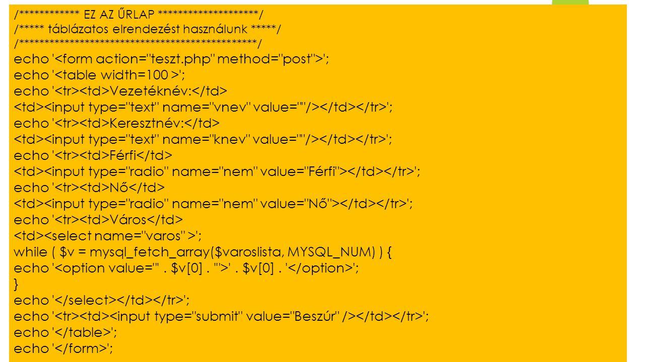 echo <form action= teszt.php method= post > ;