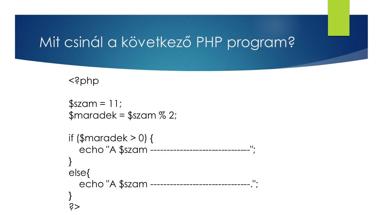 Mit csinál a következő PHP program
