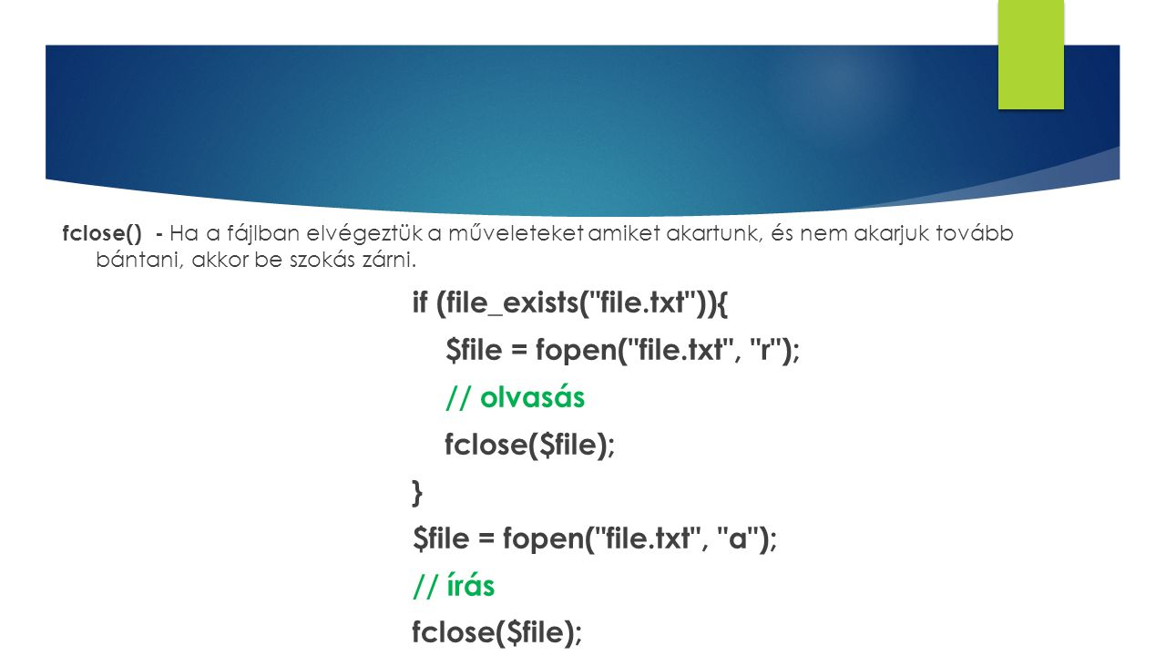 if (file_exists( file.txt )){ $file = fopen( file.txt , r );