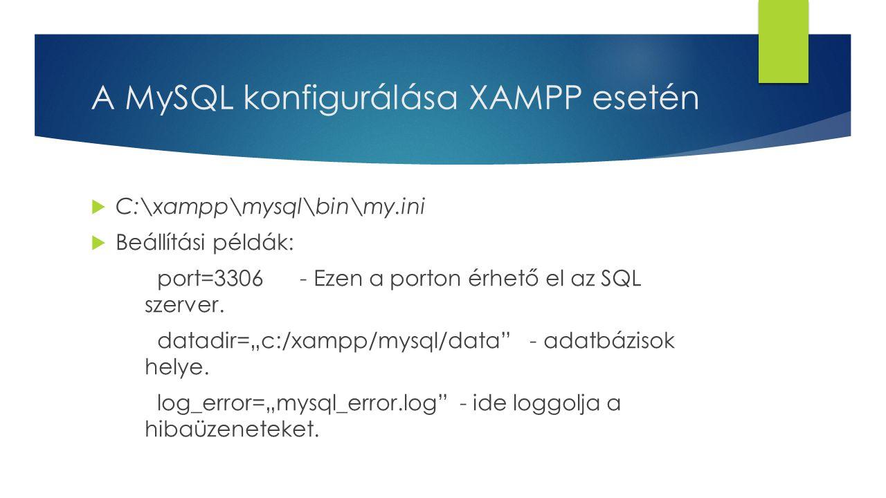 A MySQL konfigurálása XAMPP esetén