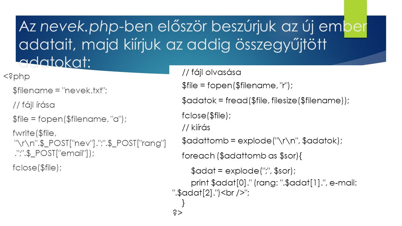 Az nevek.php-ben először beszúrjuk az új ember adatait, majd kiírjuk az addig összegyűjtött adatokat: