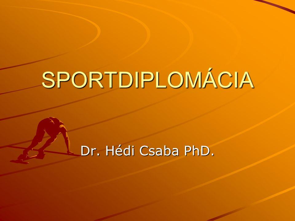 SPORTDIPLOMÁCIA Dr. Hédi Csaba PhD.