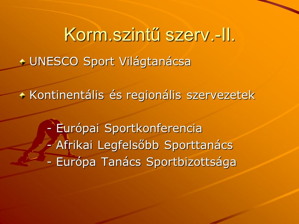 Korm.szintű szerv.-II. UNESCO Sport Világtanácsa