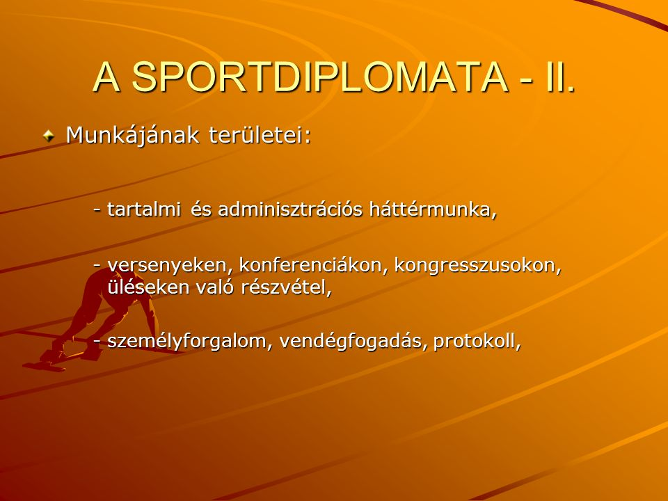 A SPORTDIPLOMATA - II. - tartalmi és adminisztrációs háttérmunka,