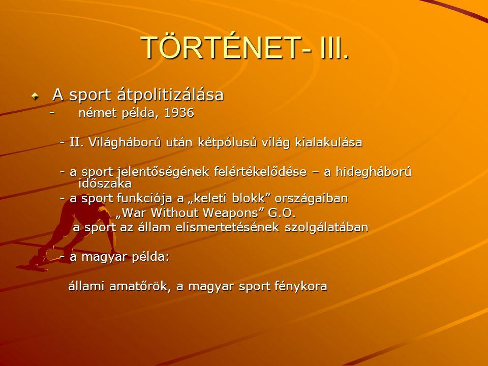 TÖRTÉNET- III. A sport átpolitizálása - német példa, 1936